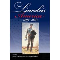 Lincoln's America: 1809 - 1865 by Joseph R. Fornieri, 9780809335817
