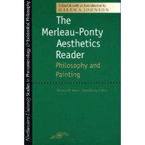The Merleau-Ponty Aesthetics Reader: Philosophy and Painting by Galen A. Johnson, 9780810110748
