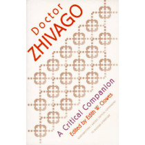 Doctor Zhivago: A Critical Companion by Edith W. Clowes, 9780810112117