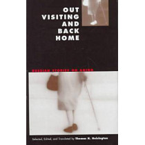 Out Visiting and Back Home: Russian Stories on Aging by Thomas H. Hoisington, 9780810114708