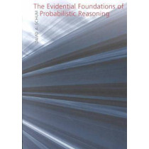 The Evidential Foundations of Probalistic Reasoning by David A. Schum, 9780810118218