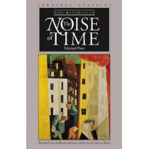 The Noise of Time: Selected Prose by Osip Mandel'shtam, 9780810119284