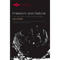 Freedom and Nature: The Voluntary and the Involuntary by Paul Ricoeur, 9780810123984