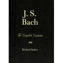 J.S. Bach: The Complete Cantatas by Richard Stokes, 9780810839335