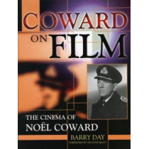 Coward on Film: The Cinema of Noel Coward by Barry Day, 9780810853584