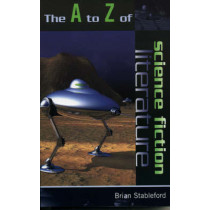 The A to Z of Science Fiction Literature by Brian Stableford, 9780810853973