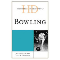 Historical Dictionary of Bowling by John Grasso, 9780810880214