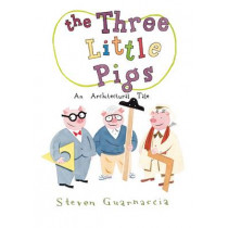 The Three Little Pigs: An Architectural Tale by Steven Guarnaccia, 9780810989412