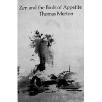 Zen and the Birds of Appetite by Thomas Merton, 9780811201049