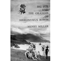 Big Sur and the Oranges of Hieronymus Bosch by Henry Miller, 9780811201070