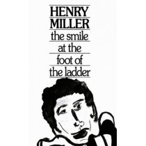 The Smile at the Foot of the Ladder by Henry Miller, 9780811205566