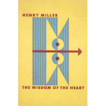 The Wisdom of the Heart by Henry Miller, 9780811222174