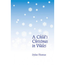 A Child's Christmas in Wales by Dylan Thomas, 9780811226226