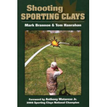 Shooting Sporting Clays by Mark Brannon, 9780811706186