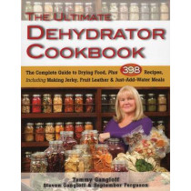 Ultimate Dehydrator Cookbook: The Complete Guide to Drying Food by Tammy Gangloff, 9780811713382