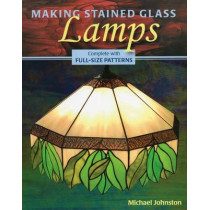 Making Stained Glass Lamps by Michael Johnston, 9780811736138