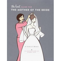 Knot Guide for the Mother of the Bride by Carley Roney, 9780811846363