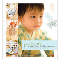 Amy Butler's Little Stitches for Little Ones by Lord Butler, 9780811861281