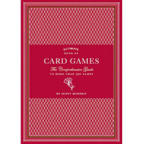 Ultimate Book of Card Games: The Comprehensive Guide to More than 350 Games by Scott McNeely, 9780811866422