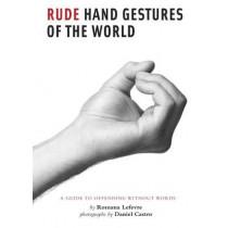 Rude Hand Gestures by Romana Lefevre, 9780811878074