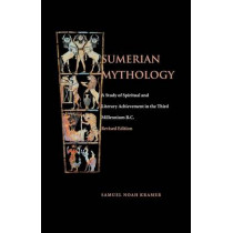 Sumerian Mythology by Samuel Noah Kramer, 9780812210477