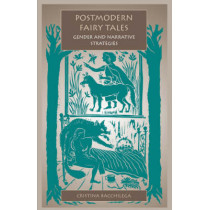 Postmodern Fairy Tales: Gender and Narrative Strategies by Cristina Bacchilega, 9780812216837