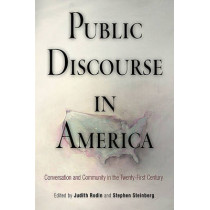 Public Discourse in America: Conversation and Community in the Twenty-First Century by Judith Rodin, 9780812221619