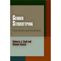 Gender Stereotyping: Transnational Legal Perspectives by Rebecca J. Cook, 9780812221626