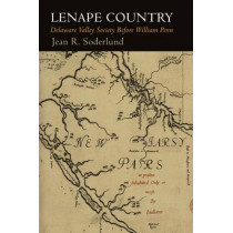 Lenape Country: Delaware Valley Society Before William Penn by Jean R. Soderlund, 9780812223637