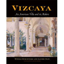 Vizcaya: An American Villa and Its Makers by Witold Rybczynski, 9780812239515