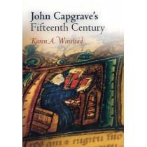 John Capgrave's Fifteenth Century by Karen A. Winstead, 9780812239775