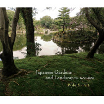 Japanese Gardens and Landscapes, 1650-1950 by Wybe Kuitert, 9780812244748
