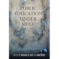 Public Education Under Siege by Michael B. Katz, 9780812245271