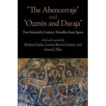"""""""The Abencerraje"""" and """"Ozmin and Daraja"""": Two Sixteenth-Century Novellas from Spain by Barbara Fuchs, 9780812246087"""