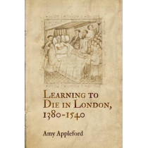 Learning to Die in London, 1380-1540 by Amy Appleford, 9780812246698