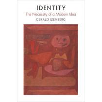 Identity: The Necessity of a Modern Idea by Gerald N. Izenberg, 9780812248081