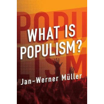 What Is Populism? by Jan-Werner Mueller, 9780812248982