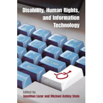 Disability, Human Rights, and Information Technology by Jonathan Lazar, 9780812249231