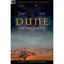 Dune and Philosophy: Weirding Way of the Mentat by Jeffrey Nicholas, 9780812697155