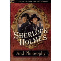 Sherlock Holmes and Philosophy: The Footprints of a Gigantic Mind by Josef Steiff, 9780812697315