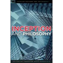 Inception and Philosophy: Ideas to Die For by Thorsten Botz-Bornstein, 9780812697339