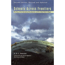 Schools Across Frontiers: The Story of the International Baccalaureate and the United World Colleges by A. D. C. Peterson, 9780812697612