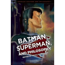 Batman, Superman, and Philosophy: Badass or Boyscout? by Nicolas Michaud, 9780812699180