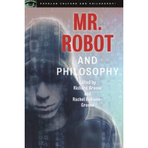 Mr. Robot and Philosophy: Beyond Good and Evil Corp by Richard Greene, 9780812699616