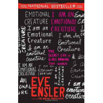 I Am An Emotional Creature by Eve Ensler, 9780812970166