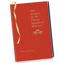 The Gospel of the Flying Spaghetti Monster by Bobby Henderson, 9780812976564