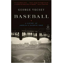 Baseball: A History of America's Favourite Game by George Vecsey, 9780812978704