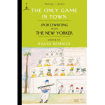 The Only Game In Town by David Remnick, 9780812979985