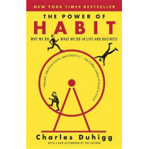 The Power of Habit: Why We Do What We Do in Life and Business by Charles Duhigg, 9780812981605