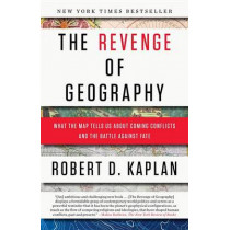The Revenge Of Geography by Robert D. Kaplan, 9780812982220